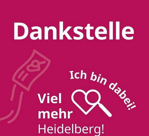 Dankstelle - Ich bin dabei für Viel mehr Heidelberg